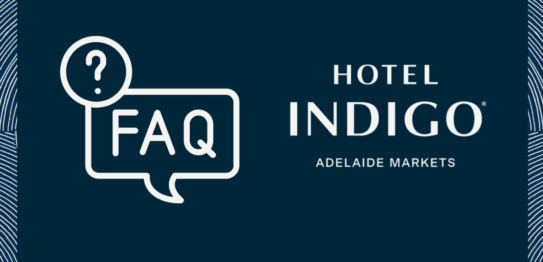 FAQs Placeholder   Hotel Indigo Adelaide Markets